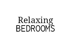 RELAX IN YOUR NEW BEDROOM